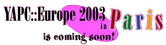 YAPC::Europe 2003 in Paris is coming soon!